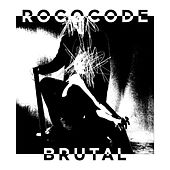 Brutal by Rococode