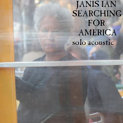 Searching for America (Solo Acoustic) by Janis Ian