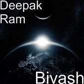 Play & Download Bivash by Deepak Ram | Napster