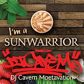 I'm a Sunwarrior by DJ Cavem Moetavation