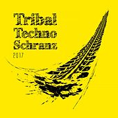 Tribal Techno Schranz 2017 by Various Artists