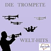 Die Trompete - Welt-Hits by Various Artists