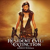 Play & Download Resident Evil: Extinction (Original Motion Picture Score) by Charlie Clouser | Napster