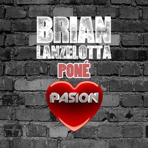 Poné Pasión de Brian Lanzelotta