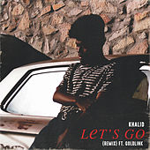 Play & Download Let's Go (Remix) by Khalid | Napster