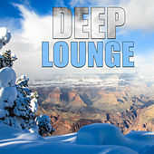 Play & Download Deep Lounge – Chill Out Hits, Best Dance Music 2017, Sexy Chillout, Relax, Chill Out by Today's Hits! | Napster