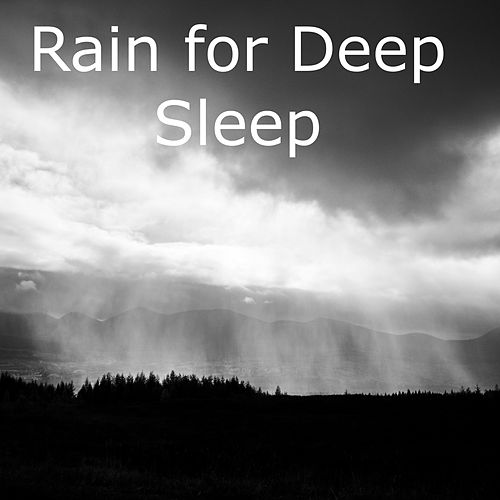 Play & Download Rain for Deep Sleep - Rain Sounds of Nature, White Noise and Thunder for Deep Sleep, Meditation and Relaxation Compilation by Nature Sounds Nature Music | Napster