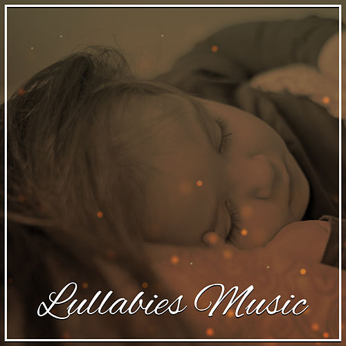 Lullabies Music – Peaceful Sounds to Pillow, Calm Baby, Relaxing Therapy at Night, Healing Sleep, Dreams & Calmness von Baby Sleep Sleep