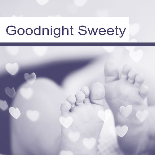 Goodnight Sweety – Peaceful Music for Sleep, Baby Music, Calm Dreams, Healing Lullabies for Kids, Music to Pillow, Sweet Melodies at Night von Baby Sleep Sleep
