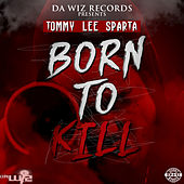 Born to Kill by Tommy Lee sparta