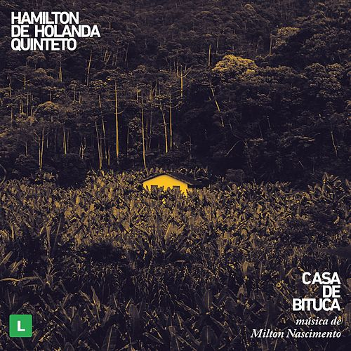 Casa de Bituca de Hamilton de Holanda