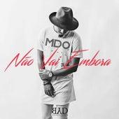 Play & Download Não Vai Embora by MDO | Napster