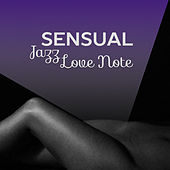 Sensual Jazz Love Note – Soft Music for Lovers, Romantic Background Sounds, Chilled Music, Rest & Relax by Soft Jazz