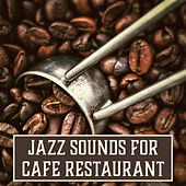 Jazz Sounds for Cafe Restaurant – Soothing Jazz Relaxation, Smooth Moves, Rest with Jazz, Music for Coffee Drinking by Restaurant Music Songs