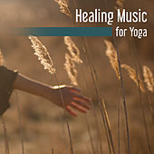 Healing Music for Yoga – Train Your Mind, Better Concentration, Calming Melodies for Meditation, Zen, Focus, Nature Sounds by Yoga Music