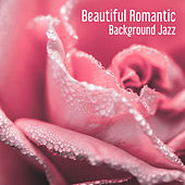 Play & Download Beautiful Romantic Background Jazz – Romantic Piano Music, Sounds to Calm Down, Erotic Jazz Moves by Relaxing Instrumental Jazz Ensemble | Napster