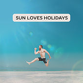 Play & Download Sun Loves Holidays – Best Chillout Music 2017, Ibiza Vibes, Summertime, Relaxing Music, Beach Chill by Chillout Lounge | Napster