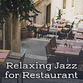 Play & Download Relaxing Jazz for Restaurant – Smooth Piano Bar, Soft Music for Dinner, Calm Background Sounds by Light Jazz Academy | Napster
