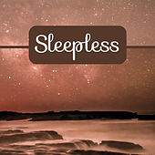 Sleepless – Relaxing Music for Sleep, Calming Nature Sounds, Music for Falling Asleep, Instrumental Music by Relax - Meditate - Sleep