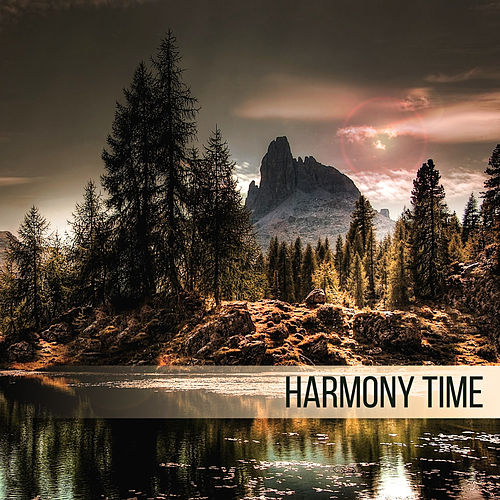 Play & Download Harmony Time – Relaxing Music, Rest, Relief Stress, Reduce Anxiety, Calm Down, Feel Positive Natural Energy by Native American Flute | Napster