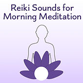 Play & Download Reiki Sounds for Morning Meditation – Peaceful Mind, Contemplation of Nature, Training Yoga, Pure Waves, Calm Meditation, Buddha Lounge by Reiki | Napster