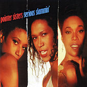 Serious Slammin' (Expanded) by The Pointer Sisters