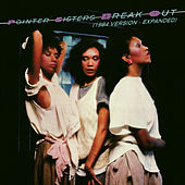 Play & Download Break Out (1984 Version - Expanded) by The Pointer Sisters | Napster