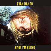 Baby I'm Bored (Deluxe) by Evan Dando