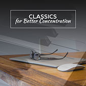 Play & Download Classics for Better Concentration – Study Time, Classical Sounds for Learning, Music to Focus on Task, Soft Sounds by Classical Sounds Solution | Napster