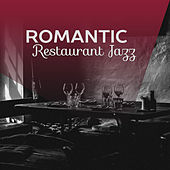 Play & Download Romantic Restaurant Jazz – Calm Down & Relax, Soothing Jazz, Music for Lovers, Jazz Relaxation by Romantic Piano Music | Napster