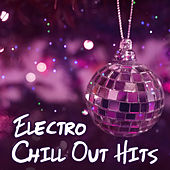 Play & Download Electro Chill Out Hits – Deep Chill Out, New Chill Out Beats, Summer Music, Relax by #1 Hits Now | Napster