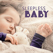 Sleepless Baby – Calming Sounds of Nature, Helpful for Fall Asleep, Relaxing Music, Calm Down, Music for Babies, Lullabies by Baby Naptime