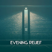 Evening Relief – Lazy Night, Instrumental Songs, Smooth Jazz, Chillout, Soothing Sounds, Deep Sleep, Calm Piano by Soft Jazz