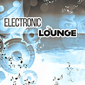 Play & Download Electronic Lounge – Chillout Music, Lounge Ambient, Therapy Songs, Summertime, Relaxation Music by Electro Lounge All Stars | Napster