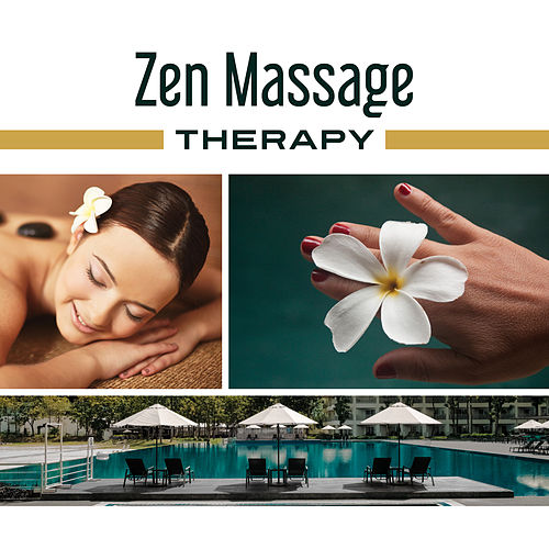 Zen Massage Therapy – Relaxing New Age, Wellness Background Music, Hotel Spa, Nature Sounds von Wellness
