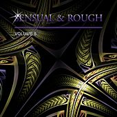 Sensual & Rough, Vol. 5 by Various Artists