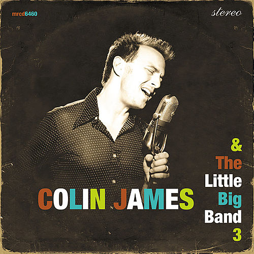 The Little Big Band 3 by Colin James