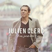 Play & Download Fou, peut-être by Julien Clerc | Napster