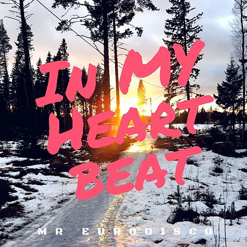 In My Heartbeat de Mr Eurodisco