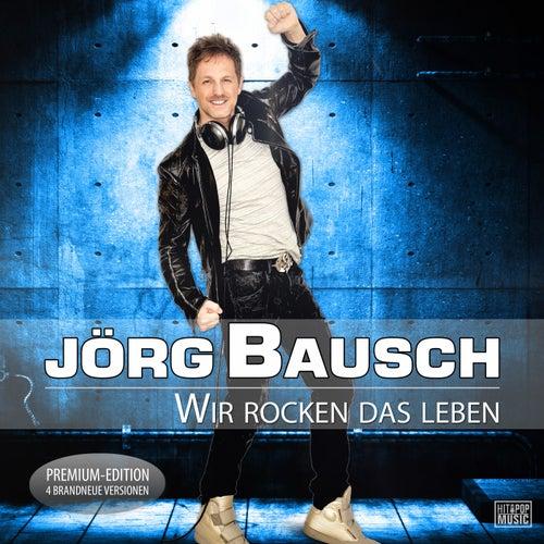 Wir rocken das Leben (Premium-Edition) von Jörg Bausch