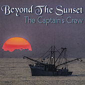 Play & Download Beyond the Sunset by The Captain's Crew | Napster