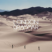 Oh Woman Oh Man by London Grammar