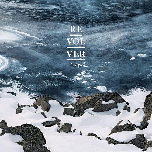 Let Go (Commentaires audio) by Revolver