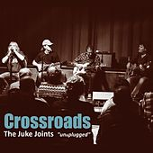 Crossroads - Unplugged (Live) by The Juke Joints