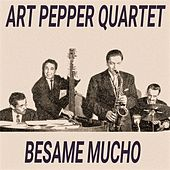 Bésame Mucho by Art Pepper