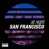 Play & Download At Night - San Francisco by Various Artists | Napster