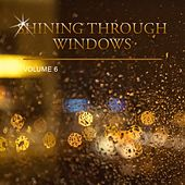 Shining Through Windows, Vol. 6 by Various Artists