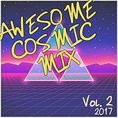 Awesome Cosmic Mix Vol. 2 (2017) by Various Artists
