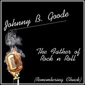 Johnny B. Goode - The Father of Rock n Roll (Remembering Chuck) by Various Artists