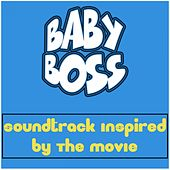 Baby Boss (Soundtrack Inspired by the Movie) by Various Artists